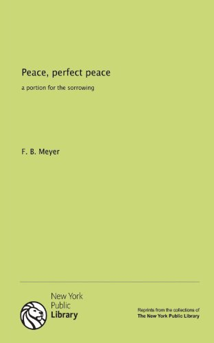 Peace, perfect peace: a portion for the sorrowing (9781131138220) by Meyer, F. B.