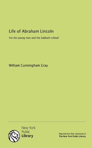 9781131143941: Life of Abraham Lincoln: For the young man and the Sabbath school