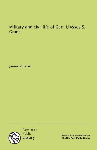 9781131160573: Military and civil life of Gen. Ulysses S. Grant