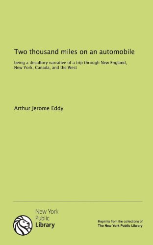 9781131169774: Two thousand miles on an automobile: being a desultory narrative of a trip through New England, New York, Canada, and the West