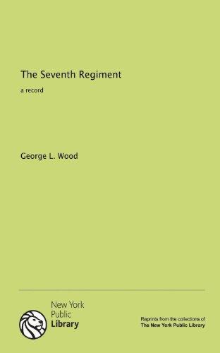 9781131174242: The Seventh Regiment: a record