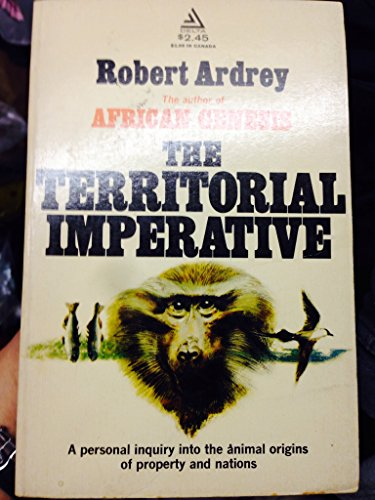 9781131176956: The Territorial Imperative: A Personal Inquiry into the Animal Origins of Property and Nations