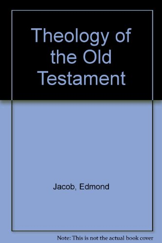 Theology of the Old Testament: Edmund Jacob