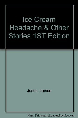 9781131203966: Ice Cream Headache & Other Stories 1ST Edition