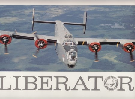 9781131210322: Liberator: Consolidated Vultee. The Need, The Plane, The Crew, The Missions