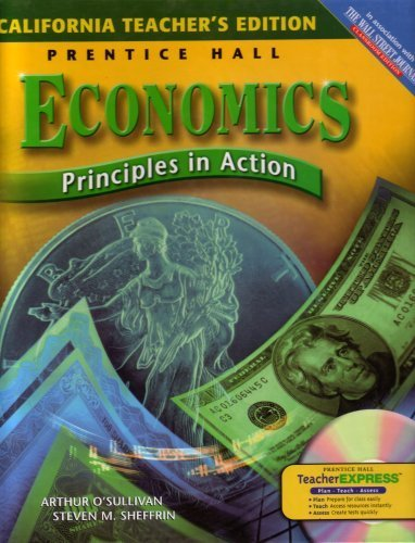 California Teacher's Edition: Prentice Hall Economics Principles: Arthur O'Sullivan