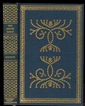 Bulfinch's Mythology: The Age of Fable (International Collectors Library) (1131455436) by Thomas Bulfinch