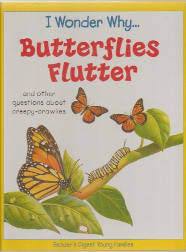 9781131514567: I Wonder Why Butterflies Flutter: and Other Questions About Creepy-Crawlies