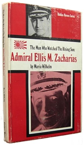 9781131550794: The Man Who Watched the Rising Sun: Admiral Ellis M. Zacharias