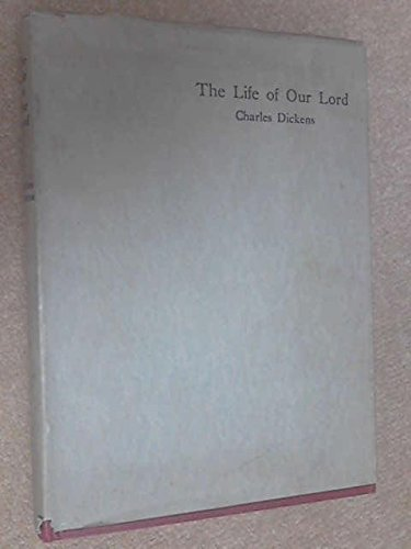 9781131596662: The Life of Our Lord: Written For His Children During the years 1846-1849