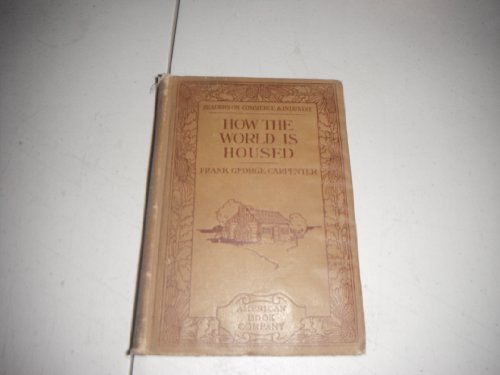 9781131736754: How the world is housed (Readers on commerce and industry)