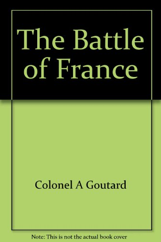 9781131804552: The Battle of France, 1940
