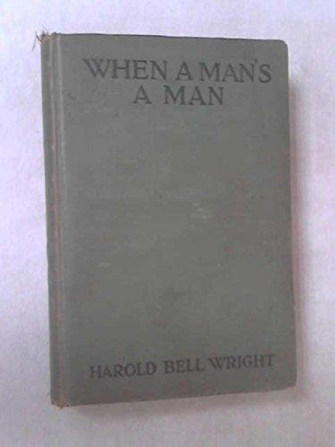 9781131910819: When a Man's a Man