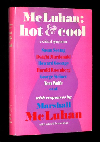 9781131918631: McLuhan: Hot & Cool, a Primer for the Understanding and a Critical Symposium with a Rebuttal by McLuhan