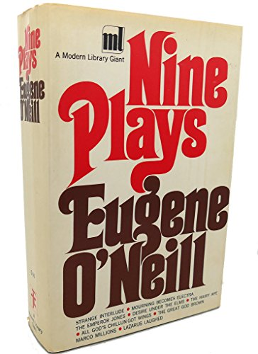 9781131952215: Nine Plays by Eugene O'Neill: The Emperor Jones. The Hairy Ape. All God's Chillun Got Wings. The Desire Under The Elms. Marco Millions. The Great God Brown. Lazarus Laughed. Strange Interlude. Mourning Becomes Electra