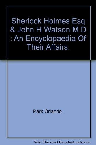 9781131983448: Sherlock Holmes Esq & John H Watson M.D : An Encyclopaedia Of Their Affairs.