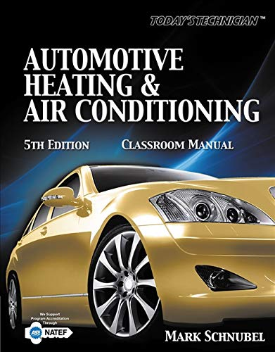 Today's Technician: Automotive Heating & Air Conditioning: Mark Schnubel