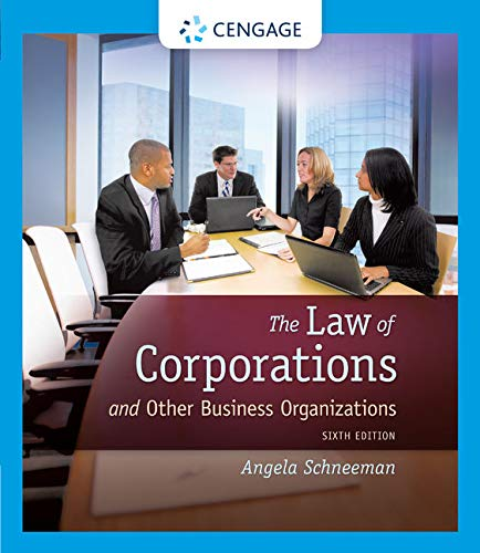 The Law of Corporations and Other Business: Schneeman, Angela