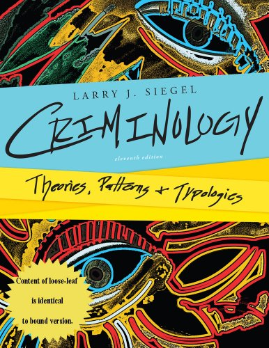 Criminology: Theories, Patterns, and Typologies: Siegel, Larry J.
