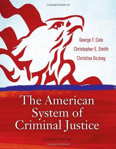 The American System of Criminal Justice: Cole, George F.;