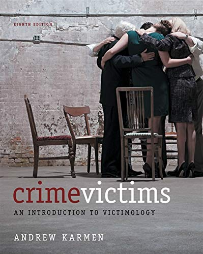 Crime Victims: An Introduction to Victimology: Karmen, Andrew