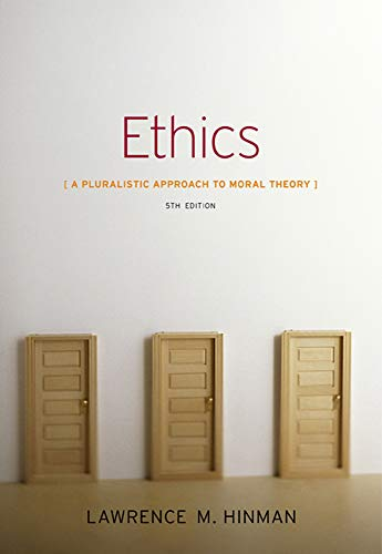 Ethics: A Pluralistic Approach to Moral Theory: Hinman, Lawrence M.