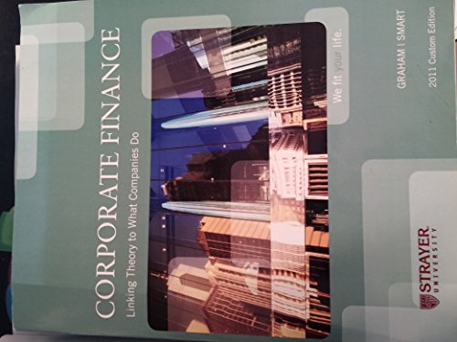 Corporate Finance: Linking Theory to What Companies: Scott B. Smart,