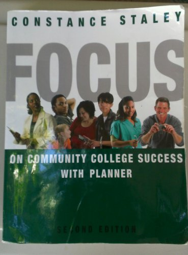 Focus On Community College Success With Planner Second Edition: Constance Staley