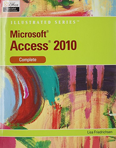 Bundle: Microsoft Access 2010: Illustrated Complete + SAM 2010 Assessment, Training, and Projects ...