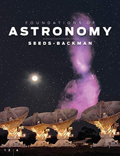 Foundations of Astronomy, 12th Edition (1133103766) by Michael A. Seeds; Dana Backman
