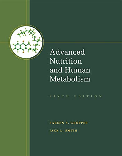 Advanced Nutrition and Human Metabolism: Sareen S. Gropper,