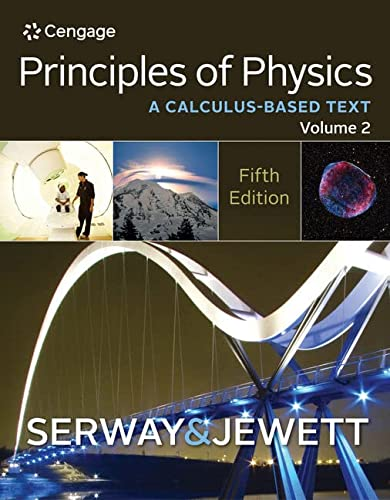 Principles of Physics: A Calculus-Based Text (1133104266) by John W. Jewett; Raymond A. Serway