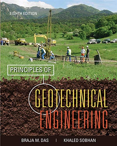 Principles of Geotechnical Engineering: Braja M. Das,