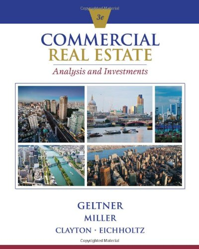 Commercial Real Estate Analysis and Investments (w/: Geltner/Miller/Clayton/Eichholtz