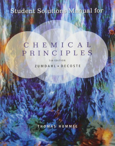 Student Solutions Manual for Zumdahl/DeCoste's Chemical Principles,: Zumdahl, Steven S.;