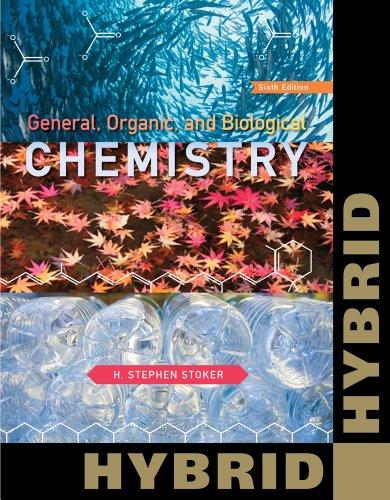 General, Organic, and Biological Chemistry, Hybrid: H. Stephen Stoker