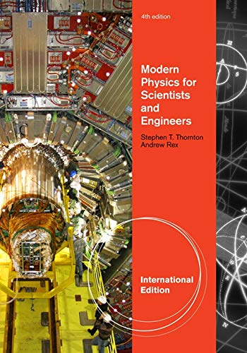 Modern Physics for Scientists and Engineers. Stephen: Stephen T. Thornton