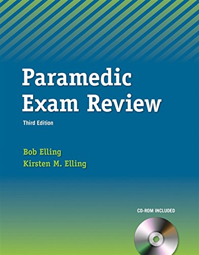 The Paramedic Exam Review: Elling, Bob; Elling, Kirsten M.
