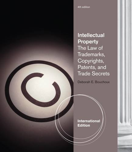 9781133134794: Intellectual Property: The Law of Trademarks, Copyrights, Patents, and Trade Secrets