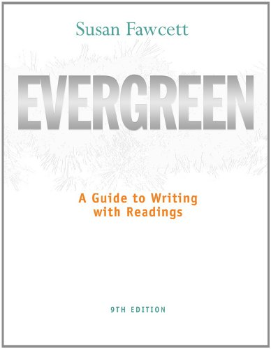Bundle: Evergreen: A Guide to Writing with Readings, 9th + Aplia Printed Access Card + Aplia ...