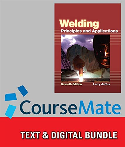 Bundle: Welding: Principles and Applications + CourseMate,: Jeffus, Larry