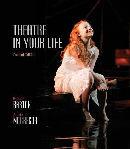 Bundle: Theatre in Your Life, 2nd + Communication CourseMate with eBook Printed Access Card: Barton...