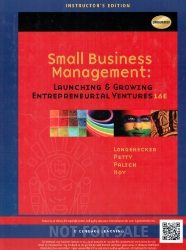 Small Business Management Launching & Growing Entreprenurial: Longenecker; Petty; Palich;