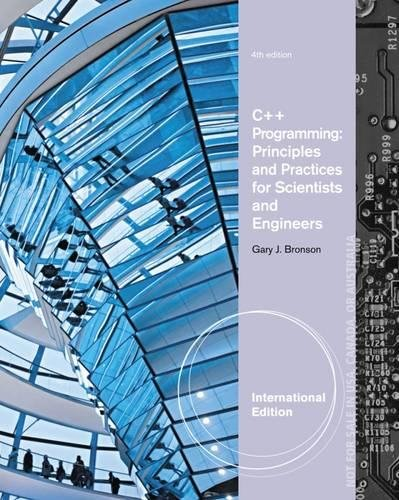 9781133188612: C++ Programming: Principles and Practices for Scientists and Engineers, International Edition