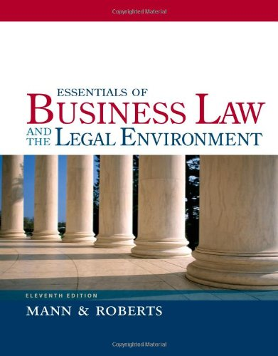 Essentials of Business Law and the Legal Environment (Hardback): Richard A Mann, Barry S Roberts