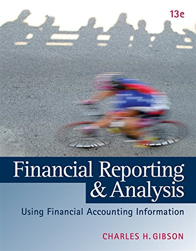 Financial Reporting and Analysis: Using Financial Accounting: Gibson, Charles H.