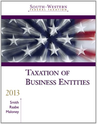 South-Western Federal Taxation 2013: Taxation of Business: James E. Smith,