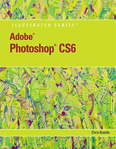 Adobe Photoshop CS6 Illustrated with Online Creative: Botello, Chris
