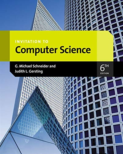 Invitation to Computer Science (Introduction to CS): G.Michael Schneider, Judith