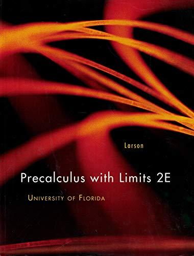 Precalculus with Limits 2E University of Florida: Ron Larson